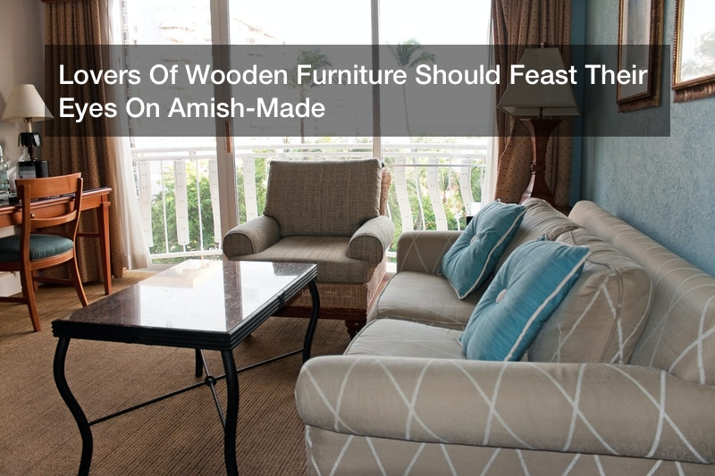 Lovers Of Wooden Furniture Should Feast Their Eyes On Amish-Made